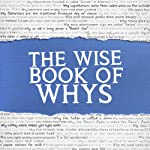 The Wise Book of Whys | Daven Hiskey, Today I Found Out.com