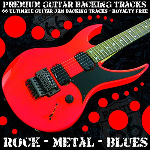 66 Ultimate Guitar Jam Backing Tracks (Rock Metal Blues) [Royalty Free] (Free Blues Music)