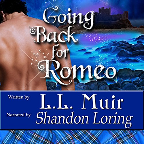 Going Back for Romeo: Highlander Time Travel Romance