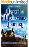 Beyond a Mysterious Journey (SPIRITS OF TIME Book 1)