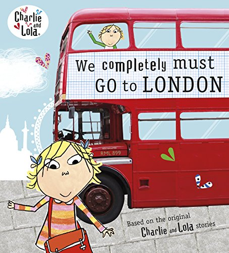 We Completely Must Go to London (Charlie and Lola)
