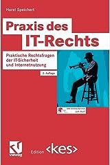 Praxis des IT-Rechts: Praktische Rechtsfragen der IT-Sicherheit und Internetnutzung (Edition <kes>) (German Edition) Hardcover