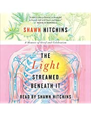 The Light Streamed Beneath It: A Memoir of Grief and Celebration