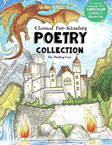 Classical Fun-Schooling Poetry Collection - Level C: For ages 10 to 17 (Classical Fun-Schooling with Thinking Tree Books) (Volume 3): Heather Danielle ...