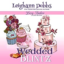 Wedded Blintz: Lexy Baker Cozy Mystery Series, Book 7 Audiobook by Leighann Dobbs Narrated by Hollis McCarthy