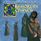 Gregorian Chants: The Best of the Benedictine Monks of St. Michael's