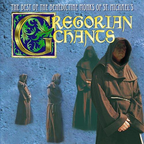 : Gregorian Chants: The Best of the Benedictine Monks of St. Michael's