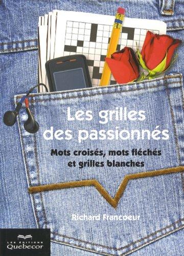 Edition Grille (Les grilles des passionnés - 2e édition: Mots croisés, mots fléchés et grilles...)