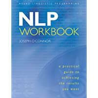 NLP: A Practical Guide to Achieving the Results You Want