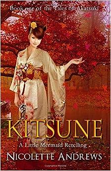 Kitsune: A Little Mermaid Retelling: Volume 1 (Tales of Akatsuki)