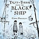 Tales of Terror from the Black Ship Audiobook by Chris Priestley Narrated by Bill Wallis