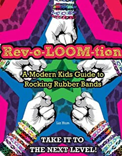 Book Cover: Rev-o-loom-tion : a modern kids' guide to rocking rubber bands