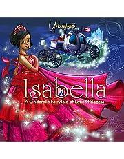 Isabella A Cinderella FairyTale of Latina Princess (Puerto Rican Princess)