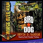 Bird Dog: Wings Over Nam, Book 5 | Kevin D. Randle