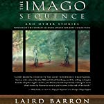The Imago Sequence: And Other Stories | Laird Barron