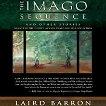 The Imago Sequence: And Other Stories Audiobook by Laird Barron Narrated by Ray Porter