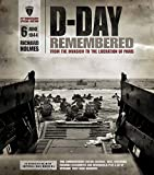 d day remembered - D-Day Remembered: From the Invasion to the Liberation of Paris