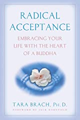 Radical Acceptance: Embracing Your Life With the Heart of a Buddha Paperback