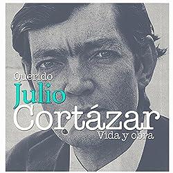 Querido Julio Cortázar