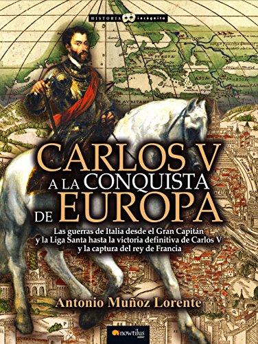 Carlos V a la conquista de Europa (Spanish Edition)