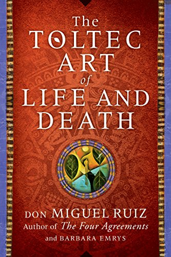 The Toltec Art of Life and Death: A Story of Discovery cover