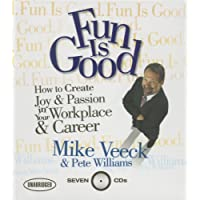 Fun is Good: How to Create Joy & Passion in Your Workplace & Career (Your Coach in a Box)