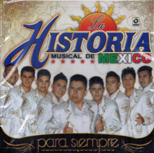 La Historia Musical De Mexico (Para Siempre) Csw-4206 (Para Mexico)