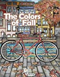 The Colors of Fall: Autumn Coloring Book for Adults and Teens