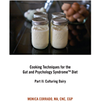 Cooking Techniques for the Gut and Psychology Syndrome Diet, Part II: Culturing Dairy