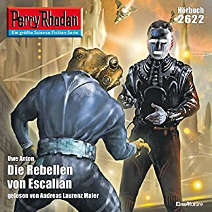 Die Rebellen von Escalian (Perry Rhodan 2622) Hörbuch