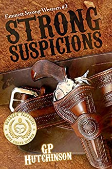 Strong Suspicions (Emmett Strong Westerns Book 2) by [Hutchinson, GP]