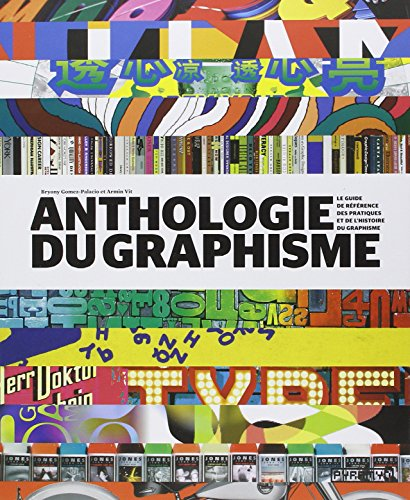 Anthologie-du-graphisme-Le-guide-de-rfrence-des-pratiques-et-de-lhistoire-du-graphisme