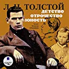 Detstvo. Otrochestvo. Yunost' Audiobook by Lev Tolstoy Narrated by Vyacheslav Gerasimov
