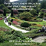 The Golden Rules of Retirement Readiness | Kathleen Golden