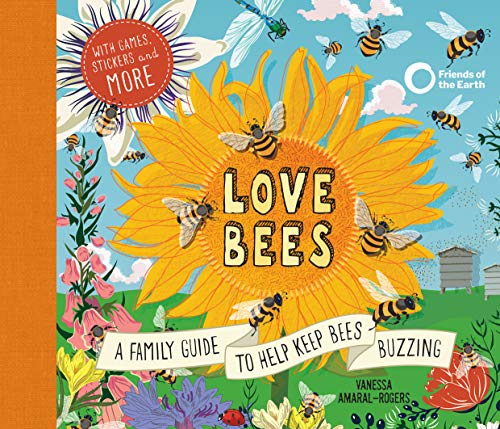 Love Bees:A family guide to help keep bees buzzing - With games, stickers and more]()
