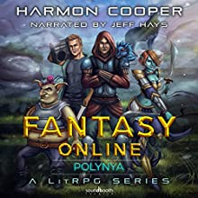 Fantasy Online Polynya Audiobook by Harmon Cooper Narrated by Jeff Hays,  Soundbooth Theater