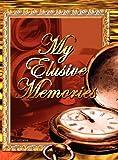 My Elusive Memories, M. C. Nelson, 1937763706