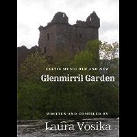 Glenmirril Garden: Celtic Jigs and Reels (Glemirril Garden Book 1)