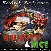 Naughty and Nice: Dan Shamble, Zombie PI, Book 3 | Kevin J. Anderson