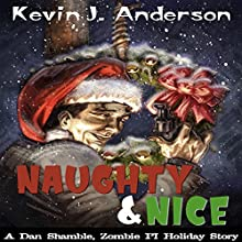 Naughty and Nice: Dan Shamble, Zombie PI, Book 3 Audiobook by Kevin J. Anderson Narrated by Bridger Conklin