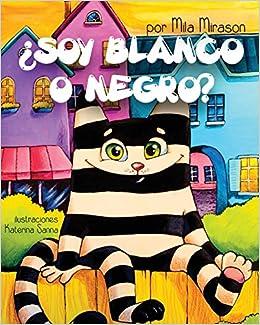 Soy Blanco O Negro: Un Grandioso Libro para Niños Sobre Un Gato ...