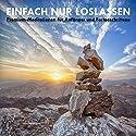 Einfach nur loslassen: Premium-Meditationen für Anfänger und Fortgeschrittene Hörbuch von Patrick Lynen Gesprochen von: Stephan Müller
