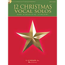 12 Christmas Vocal Solos: for Classical Singers - High Voice, Book/CD - with a CD of Piano Accompaniments