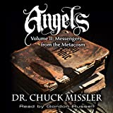 Angels: Volume II: Messengers from the Metacosm by Chuck Missler, Gordon Russell