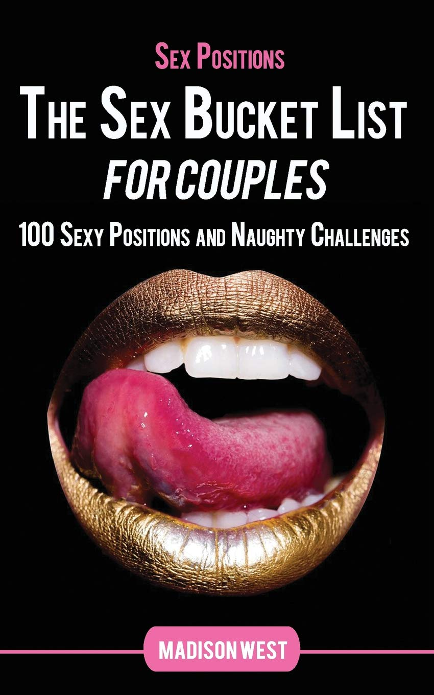 Read Online Sex Positions - The Sex Bucket List for Couples: 100 Sexy Positions and Naughty Challenges ebook