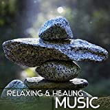 Relaxing & Healing Music – Stress Relief, New Age Music, Soft & Calm Sounds, Chill a Bit