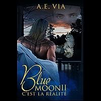 Blue Moon II: C'est la Réalité (French Edition)