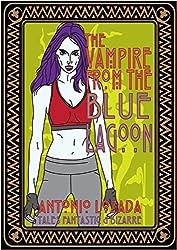 THE VAMPIRE FROM THE BLUE LAGOON: Antonio Lozada's Tales Fantastic & Bizarre