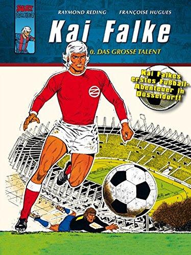 Kai Falke 0: Das große Talent Gebundenes Buch – 1. Mai 2016 Raymond Reding Françoise Hugues Salleck Publications 3899082842