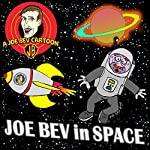 Joe Bev in Outer Space: A Joe Bev Cartoon Collection, Volume 5 | Joe Bevilacqua,Carl Memling,Pedro Pablo Sacristán